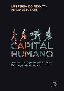 Capital Humano. Vencendo a competição pelos talentos