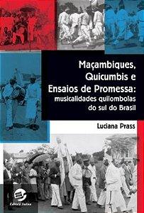 Maçambiques, Quicumbis e Ensaios de Promessa