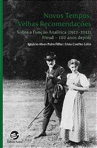 Novos Tempos, Velhas Recomendações Sobre a Função Analítica (1912-2012)