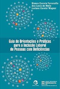 Guia de orientações e práticas para a inclusão laboral de pessoas com deficiências