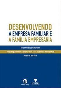 Desenvolvendo a empresa familiar e a família empresária