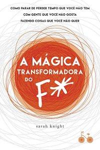 A mágica transformadora do F*