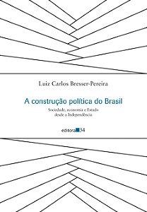 A construção política do Brasil Sociedade, economia e Estado desde a Independência