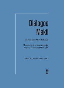 Diálogos Makii de Francisco Alves de Souza: manuscrito de uma congregação católica de africanos Mina, 1786