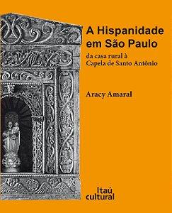 A Hispanidade em São Paulo da casa rural à Capela de Santo Antonio
