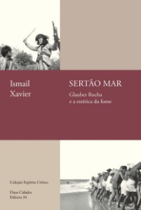 Sertão mar Glauber Rocha e a estética da fome