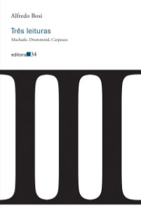 Três leituras: Machado, Drummond, Carpeaux