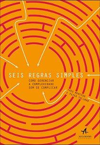 Seis Regras Simples: Como Gerenciar a Complexidade sem se Complicar