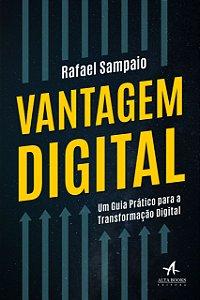 Vantagem Digital: um Guia Prático Para a Transformação Digital