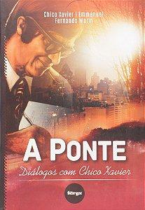 A ponte - Diálogos com Chico Xavier