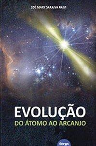 Evolução - Do átomo ao arcanjo