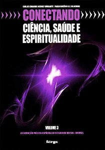 Conectando ciência, saúde e espiritualidade - Volume 3