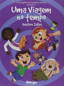Evangelho em histórias infantis - Volume 2 - Uma viagem no tempo