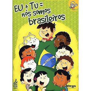 Eu+tu=nos somos brasileiros
