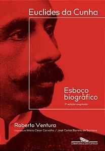 Euclides da Cunha: Esboço biográfico – 2ª edição ampliada