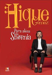 Hique Gomez: Para Além Da Sbornia