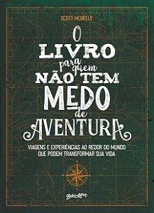 O livro para quem não tem medo de aventura