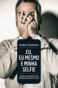 Eu, eu mesmo e minha selfie: Como cuidar da sua imagem no Século XXI