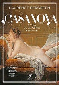 Casanova: A vida de um gênio sedutor