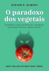"""O paradoxo dos vegetais: Os perigos ocultos em alimentos """"saudáveis"""" que causam doenças e ganho de peso"""