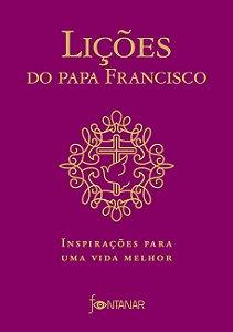 Lições do Papa Francisco: Inspirações para uma vida melhor