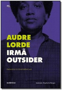 Irmã outsider: Ensaios e conferências