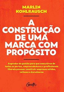 A CONSTRUÇÃO DE UMA MARCA COM PROPÓSITO