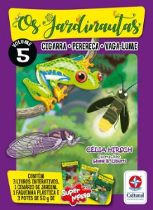 Os jardinautas - Volume 5: Cigarra-Perereca-Vaga-Lume