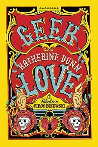Geek Love: Todos nós temos um lado freakshow