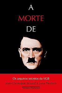 A morte de Hitler: Os arquivos secretos da KGB