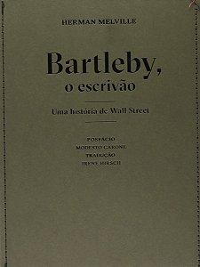 Bartleby, o escrivão - uma história de Wall Street