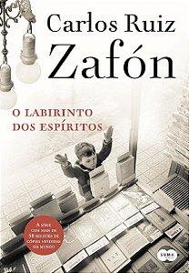 O labirinto dos espíritos (O Cemitério dos Livros Esquecidos Livro 4)