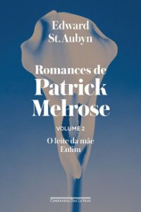 Romances de Patrick Melrose - volume II