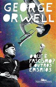 O que é fascismo?: E outros ensaios