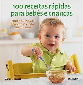 100 Receitas Rápidas Para Bebês e Crianças