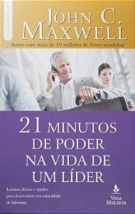 Os 21 minutos de poder na vida de um líder: descubra como alguns minutos por dia podem transformá-lo em um líder de sucesso