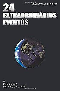 24 Extraordinários Eventos: A Profecia do Apocalipse