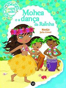 MOHEA E A DANÇA DA RAINHA