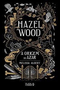 HAZEL WOOD – A ORIGEM DO AZAR