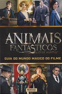 Animais Fantásticos e Onde Habitam. Guia do Mundo Mágico do Filme