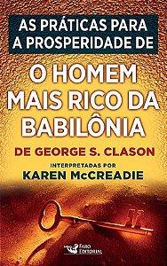 As práticas para a prosperidade de O HOMEM MAIS RICO DA BABILÔNIA