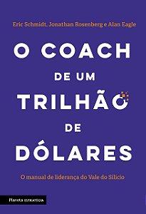 O coach de um trilhão de dólares