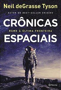 Crônicas espaciais: Rumo à última fronteira