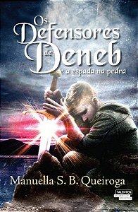 Os defensores de Deneb e a espada na pedra