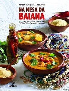Na mesa da baiana: receitas, histórias, temperos e espírito tipicamente baianos