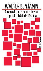 A obra de arte na era de sua reprodutibilidade técnica