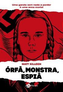 Órfã, monstra, espiã: Uma garota sem nada a perder é um perigo mortal
