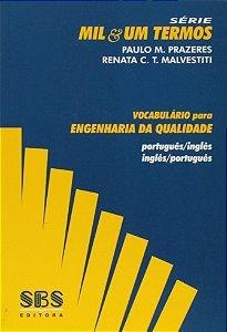 Vocabulário Para Engenharia da Qualidade. Português-Inglês / Inglês-Português - Série Mil & Um Termos