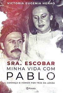 Sra. Escobar - Minha vida com Pablo: Conheça o homem por trás da lenda