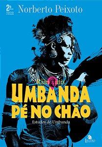 Umbanda Pé No Chão: Estudos De Umbanda